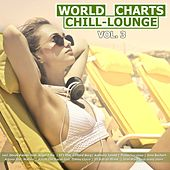 World Chill-Lounge Charts, Vol. 3 by Various Artists