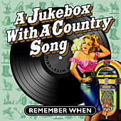 A Jukebox with a Country Song - Remember When de Various Artists