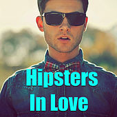 Hipsters In Love by Various Artists