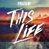 This Life di Felguk