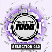 Trance Top 1000 Selection, Vol. 40 by Various Artists