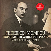 Mompou: Unpublished Works for Piano von Marcel Worms