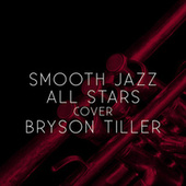 Smooth Jazz All Stars Cover Bryson Tiller de Smooth Jazz Allstars