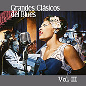 Grandes Clásicos del Blues, Vol. III by Various Artists