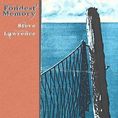 Fondest Memory by Steve Lawrence