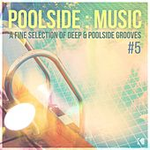 Poolside : Music, Vol. 5 (A Fine Selection of Deep & Poolside Grooves) von Various Artists