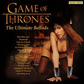 Game of Thrones - The Ultimate Ballads de Various Artists