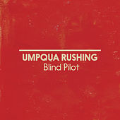 Umpqua Rushing van Blind Pilot
