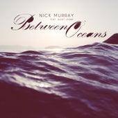 Between Oceans (feat. Juliet Lyons) - Single de Nick Murray