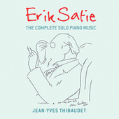 Erik Satie: The Complete Solo Piano Music by Jean-Yves Thibaudet