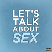 Let's Talk About Sex by I'll Cheat You Nash