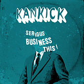 Serious Business This! (Expanded Edition) by Kankick