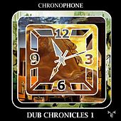Dub Chronicles 1 de Chronophone