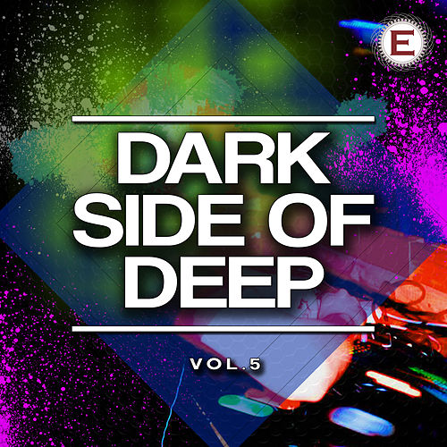 Dark Side of Deep, Vol. 5 by Various Artists