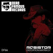 Distortion Matrix E.P by ResistoR