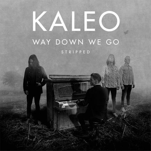 Way Down We Go (Stripped) de Kaleo