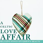 A Celtic Love Affair: Relaxing Songs of Passion & Beauty di Various Artists