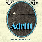 Adrift by Oscar Brown Jr.