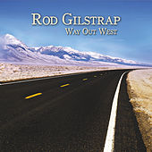 Way out West by Rod Gilstrap
