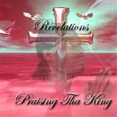 Praising tha King by The Revelations