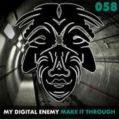 Make It Through by My Digital Enemy