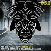 Desire Life Remixes by My Digital Enemy