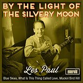By the Light of the Silvery Moon by Les Paul