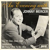 An Evening with Johnny Mercer by Johnny Mercer