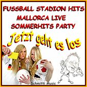 Fussball Stadion Hits Mallorca Live Sommerhits Party (Jetzt geht es los) de Schmitti