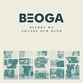 Before We Change Our Mind by Beoga
