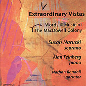 Extraordinary Vistas - Words & Music of the MacDowell Colony von Susan Narucki