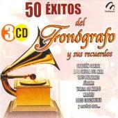 50 Exitos Del Fonografo Y Sus Recuerdos by Various Artists