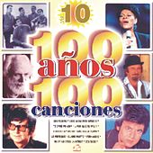 100 Anos 100 Canciones Vol. 10 by Various Artists