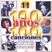 100 Anos 100 Canciones Vol. 11 by Various Artists