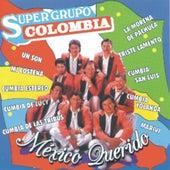 Mexico Querido  Super Grupo Colombia by Super Grupo Colombia