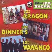 Los Aragon , Los Dinner S, Los Wawanco  45 Exitos Pa Gozar by Various Artists