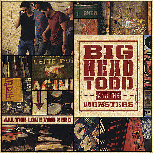 All the Love You Need by Big Head Todd And The Monsters