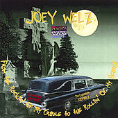 From the Rockin'of My Cradle to the Rollin'of My Hearse by Joey Welz