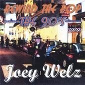 Rewind the Pop/The 90s by Joey Welz