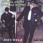 It's All About Love & Money by Joey Welz