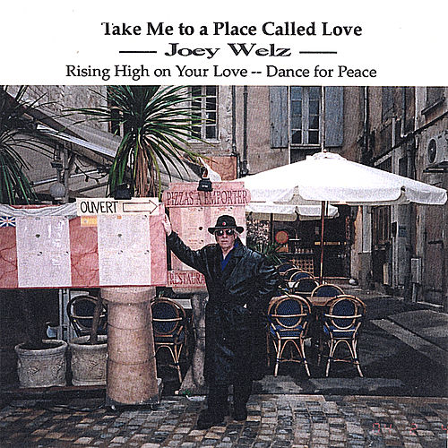 Take Me to a Place Called Love by Joey Welz