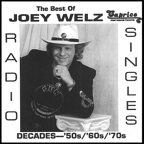 The Best of Joey Welz/The 50s, 60s and 70s by Joey Welz