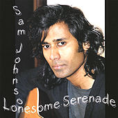 Lonesome Serenade by Sam Johnson