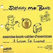 A Lesson I've Learned by The Johnny Max Band