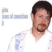 Sines of Conviction by John Sines, Jr.