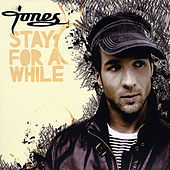 Stay for a While by JONES