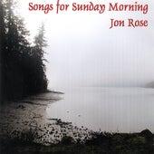 Songs for Sunday Morning by Jon Rose