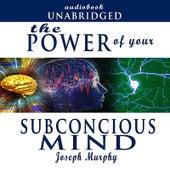 Power of Subconscious Mind by Joseph Murphy