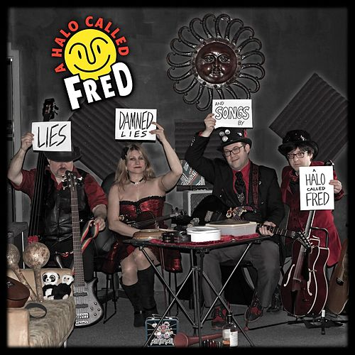 Lies, Damned Lies, and Songs by A Halo Called Fred by A Halo Called Fred