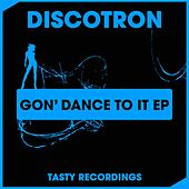 Gon' Dance To It - Single by Discotron